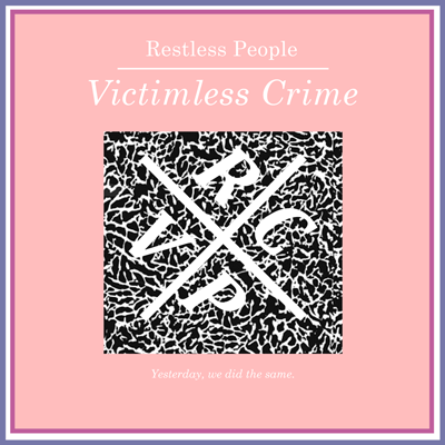 restless_people_victimless_crime_2